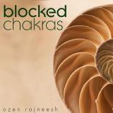 blockes chakras ozen rajneesh