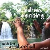 buddhas dancing with waterfall rajneesh