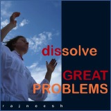 dissolve great problems rajneesh