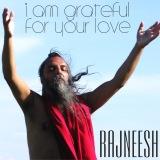 grateful of your love rajneesh