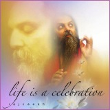 life is a celebration ozen rajneesh
