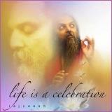life is a celebration ozen rajneesh