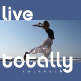 live totally rajneesh