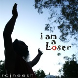i am a loser - rajneesh