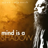 mind is a shadow ozen rajneesh