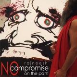 no compromise rajneesh