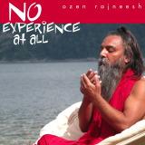 no experience at all ozen rajneesh