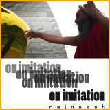 on imitation rajneesh
