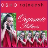 orgasmic stillness rajneesh