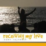 receiving my love ozen rajneesh