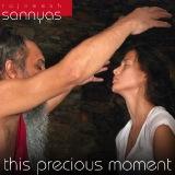 sannyas this precious moment rajneesh