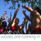 sannyas waves are coming in rajneesh
