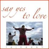 say yes to love rajneesh