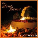 the silent flame rajneesh