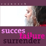 succes failure surrender rajneesh