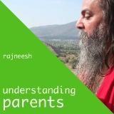 understanding parents rajneesh