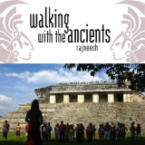 walking with the ancients rajneesh