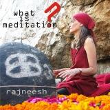 what is meditation rajneesh