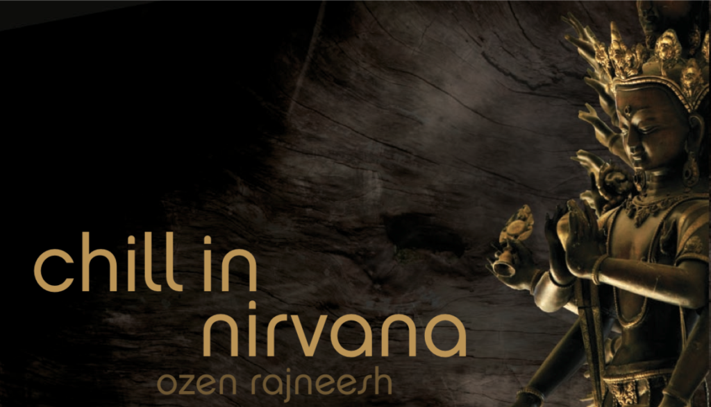 chill in NIRVANA – quotes from world tours messages taken from transcriptions of OZEN rajneesh spontaneous talks of question & answers offered during his evening MYSTIC ROSE gatherings throughout the world. OZEN rajneesh speaks about inner silence and how to reach it through totality in dance, music, meditation and creativity. in a direct contemporary way his talks express the beauty and joy of innocence, of being one with nature on the inner journey and responds to seekers questions offering wisdom and deep insight with simple methods of meditation leading to awareness OZEN rajneesh was born in india, grew up in calcutta and bombay and studied at st paul's darjeeling in the himalayas from where he was inspired by the himalayan mountains nature and art. at the early age of 18 he became an OSHO disciple and devotee and continues his work today. he also developed his artistic skills as an acclaimed designer in england, united states and hong kong, in the world of fashion, jewelry, watches, and later on in architecture and interior design. after his experience of enlightenment at 26 he spent 12 years of silence in the himalayas from which he has drowned into inner wisdom and awakening. as a master of tai chi and zazen he created and offers his own contemporary merger of active vipassana, walking and sitting in zen. OZEN rajneesh resides at his ashram resort in mexico and is developing more such communities around the world as a materialization of his vision for the new man. his books, written or spoken are considered jewels of today's spirituality for the ones moving towards the inner journey.